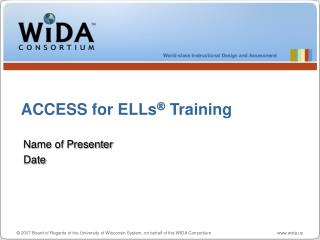 ACCESS for ELLs ®  Training