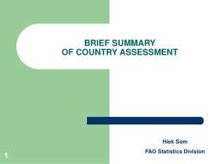 BRIEF SUMMARY  OF COUNTRY ASSESSMENT