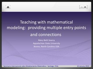 Teaching with mathematical modeling:  providing multiple entry points and connections
