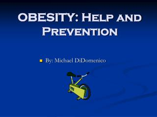 OBESITY: Help and Prevention