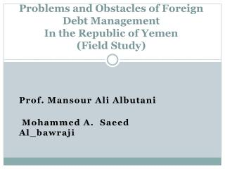 Problems and Obstacles of Foreign Debt Management In the Republic of Yemen (Field Study)