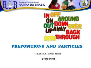 PREPOSITIONS  AND  PARTICLES