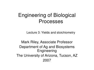 Engineering of Biological Processes  Lecture 3: Yields and stoichiometry