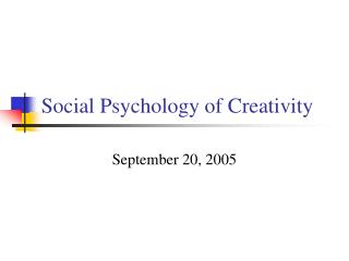 Social Psychology of Creativity