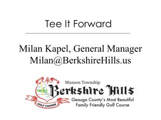 Milan Kapel, General Manager Milan@BerkshireHills