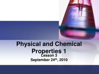 Physical and Chemical Properties 1