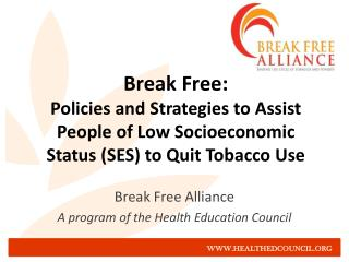 Break Free Alliance A program of the Health Education Council