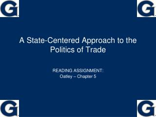 A State-Centered Approach to the Politics of Trade