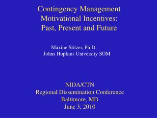 Contingency Management Motivational Incentives:  Past, Present and Future