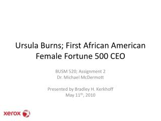 Ursula Burns; First African American Female Fortune 500 CEO