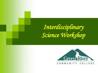 Interdisciplinary Science  Workshop