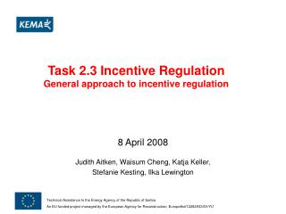 Task 2.3 Incentive Regulation General approach to incentive regulation