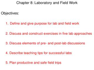 Chapter 8: Laboratory and Field Work Objectives: Define and give purpose for lab and field work