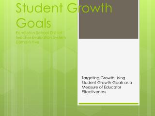 Student Growth Goals Pendleton School District Teacher Evaluation System Domain Five