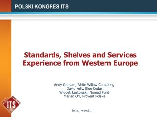 Standards, Shelves and Services  Experience from Western Europe