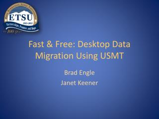Fast & Free: Desktop Data Migration Using USMT