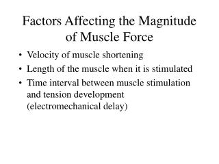 Factors Affecting the Magnitude of Muscle Force