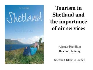 Tourism in Shetland and the importance of air services