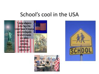 School's cool in the USA