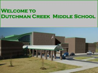 Welcome to  Dutchman Creek  Middle School