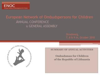 SUMMARY OF ANNUAL ACTIVITIES  Ombudsman for Children  of the Republic of Lithuania