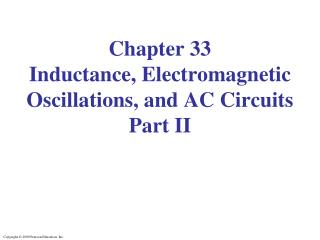 Chapter 33 Inductance, Electromagnetic Oscillations, and AC Circuits Part II