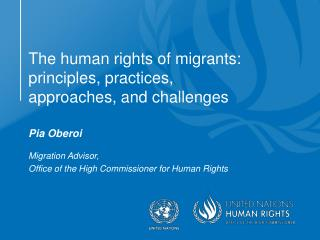 The human rights of migrants: principles, practices, approaches, and challenges