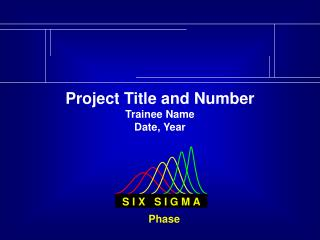 Project Title and Number Trainee Name Date, Year