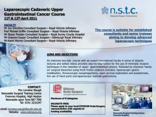 Laparoscopic Cadaveric Upper Gastrointestinal Cancer Course 11 th  & 12 th  April 2011