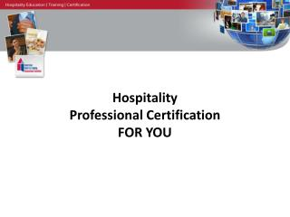 Hospitality  Professional Certification FOR YOU