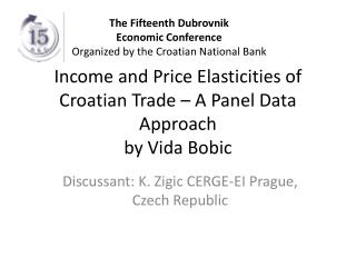 Income and Price Elasticities of Croatian Trade – A Panel Data Approach by Vida Bobic