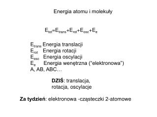 E tot =E trans +E rot +E osc +E e