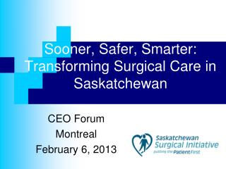 Sooner, Safer, Smarter: Transforming Surgical Care in Saskatchewan