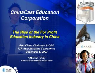 ChinaCast Education Corporation The Rise of the For Profit Education Industry in China