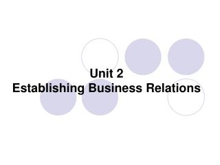 Unit 2   Establishing Business Relations