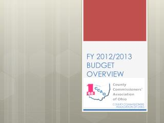 FY 2012/2013 BUDGET OVERVIEW