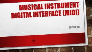 Musical Instrument Digital Interface (MIDI)