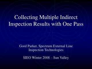Collecting Multiple Indirect Inspection Results with One Pass