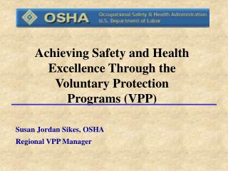 Achieving Safety and Health Excellence Through the Voluntary Protection Programs (VPP)