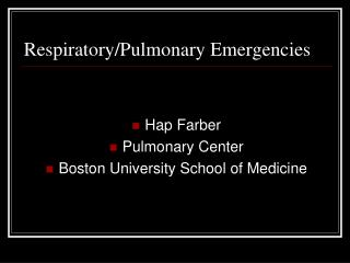 Respiratory/Pulmonary Emergencies
