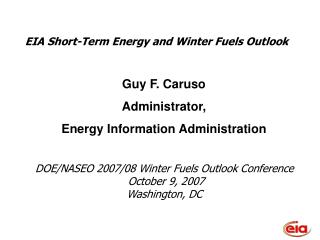 DOE/NASEO 2007/08 Winter Fuels Outlook Conference  October 9, 2007 Washington, DC