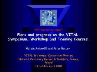 VITAL 3rd Annual Consortium Meeting National Veterinary Research Institute, Pulawy, Poland