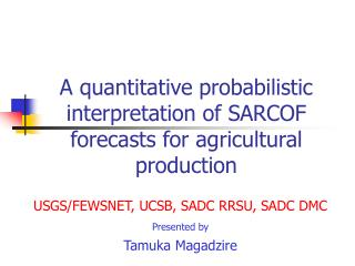 A quantitative probabilistic interpretation of SARCOF forecasts for agricultural production