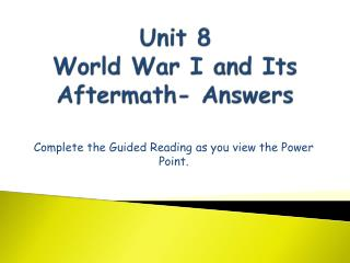 Unit 8 World War I and Its  Aftermath- Answers