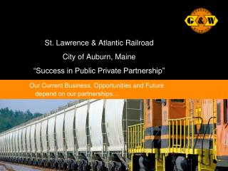 "St. Lawrence & Atlantic Railroad City of Auburn, Maine ""Success in Public Private Partnership"""