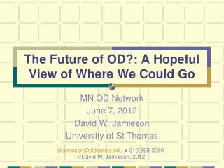 The Future of OD?: A Hopeful View of Where We Could Go
