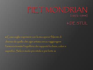 Piet Mondrian (1872-1944) & De  Stijl
