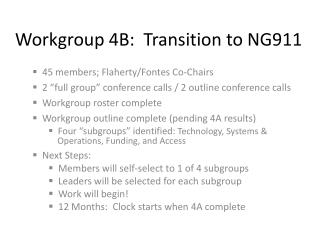 Workgroup 4B:  Transition to NG911