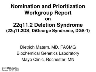 Dietrich Matern, MD, FACMG Biochemical Genetics Laboratory Mayo Clinic, Rochester, MN