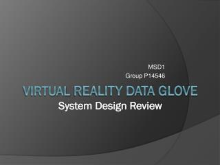 Virtual  Reality Data Glove S ystem Design Review